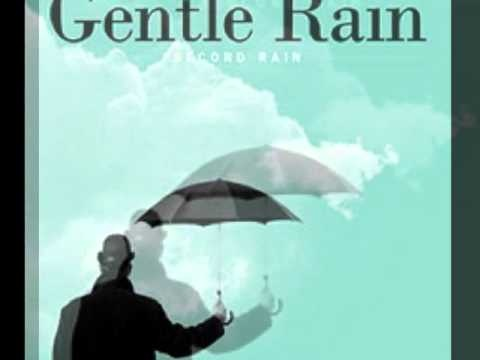 Gentle Rain - Second Rain