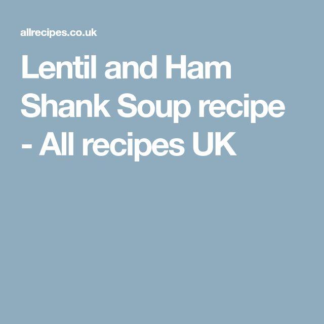 Lentil and Ham Shank Soup recipe - All recipes UK