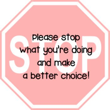 Stop Signs for Refocusing - Instead of stopping during the middle of a lesson, place this on a student's desk to serve as a reminder/warning that they need to refocus. - CS