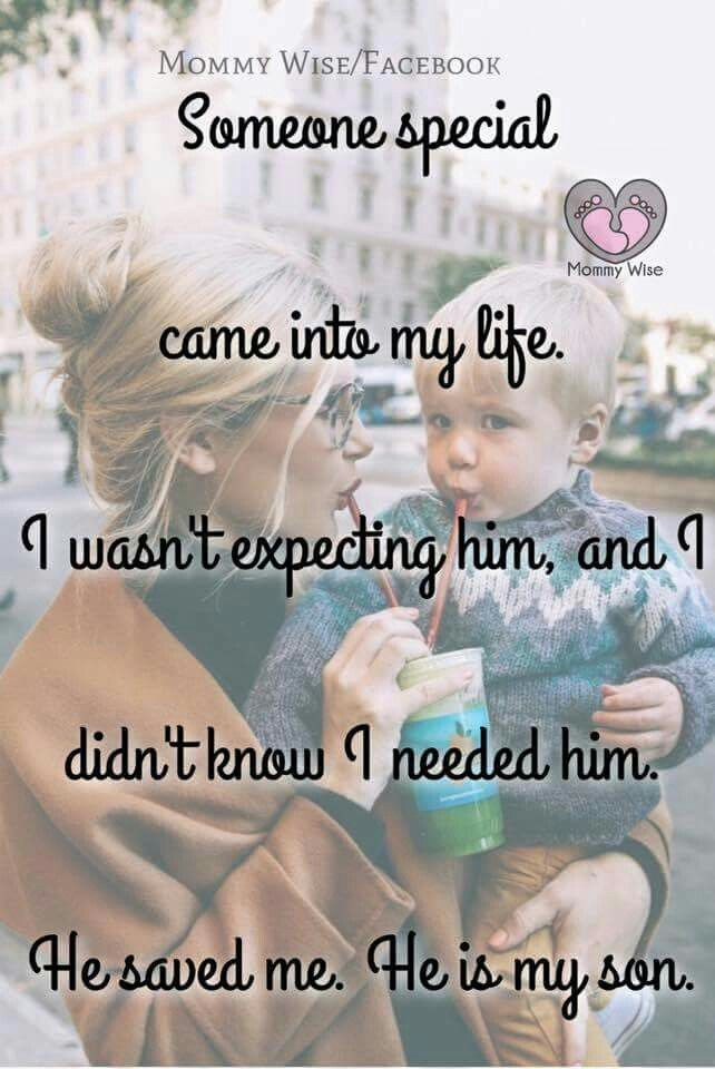 He saved me !! I never knew what love was until I held my son for the first time.