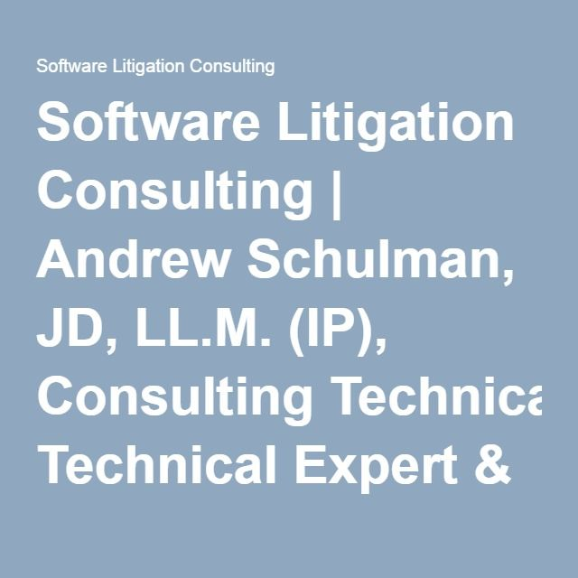 Software Litigation Consulting | Andrew Schulman, Consulting Technical Expert & Attorney