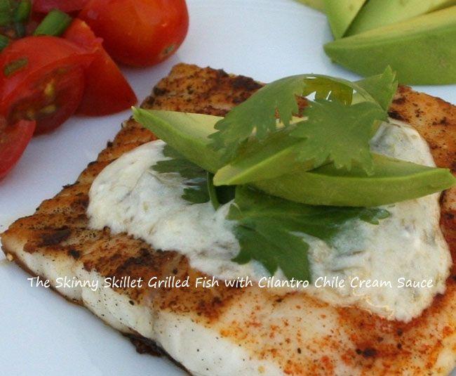 Grilled Fish with Cilantro Chile Cream Sauce