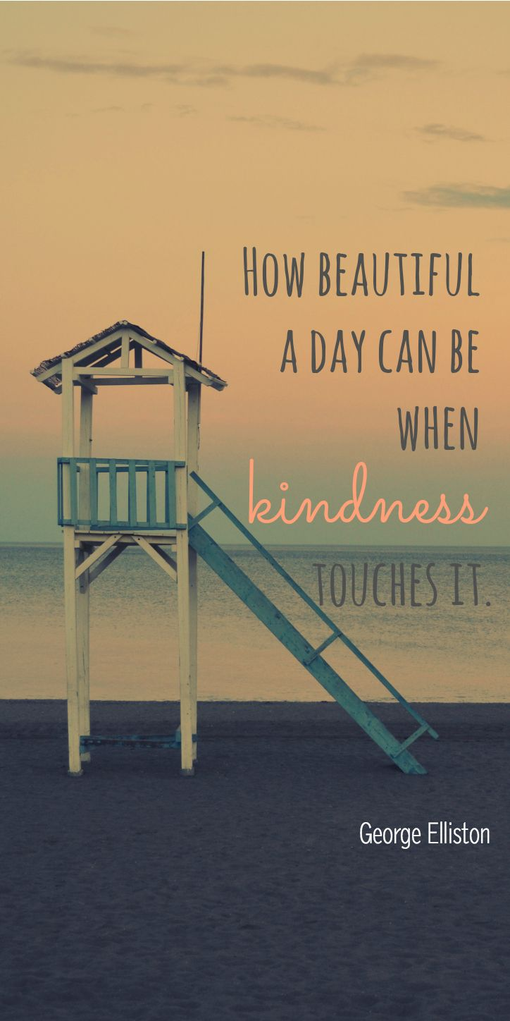 How beautiful a day can be when kindness touches it. - George Elliston #Kindkudos