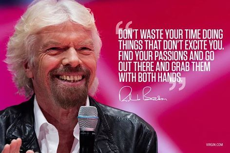 ~ Richard Branson                                                                                                                                                                                 More