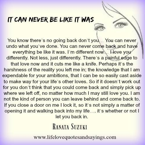 """""""I am not the kind of person you can leave behind and come back to. If you close a door on me I lock it, so it's not simply a matter of opening it and walking back into my life. it's whether or not I let you back in."""" - Ranata Suzuki * lost, love, relationship, beautiful, words, quotes, story, quote, sad, breakup, broken heart, heartbroken, loss, loneliness, unrequited, grief, moving on, letting go, finding strength, typography, poetry, prose, poem, poet, hurt * pinterest.com/ranatasuzuki"""