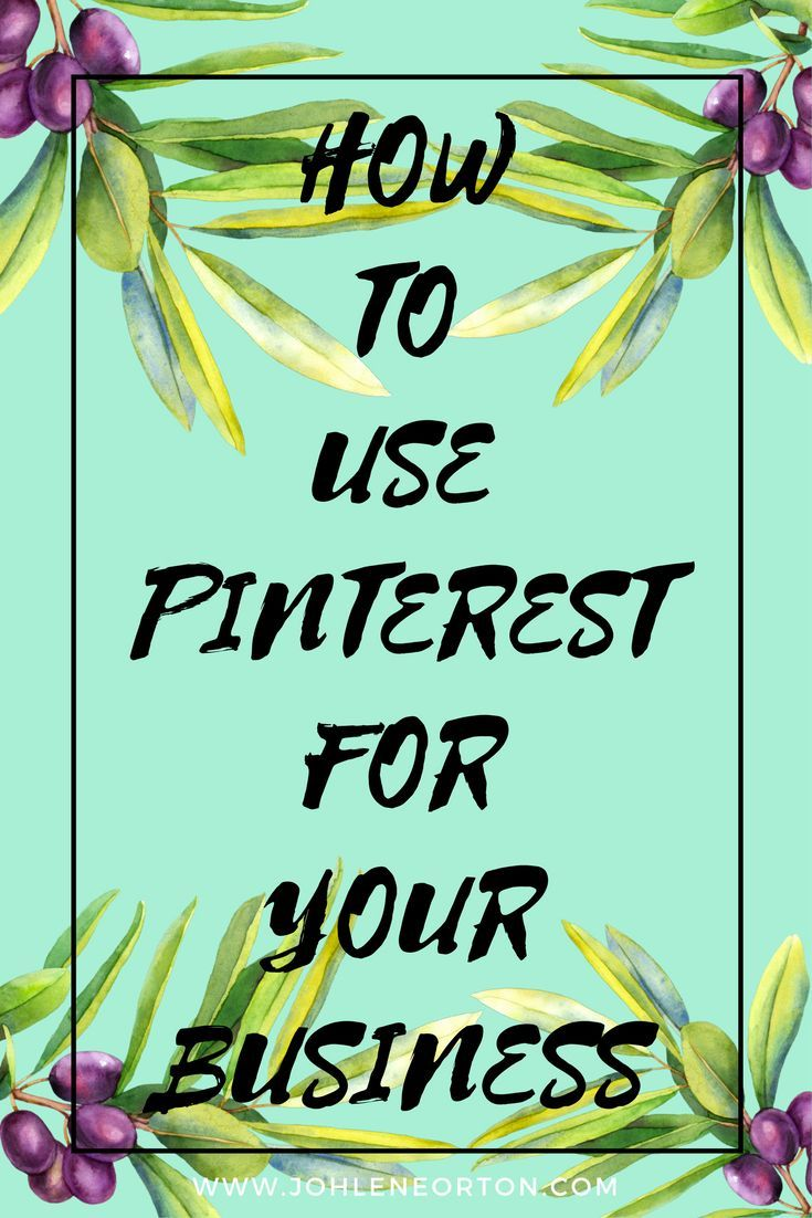 This is how to use Pinterest for your Business...