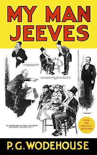 MY MAN JEEVES  (illustrated with the original sketches) by P. G. Wodehouse