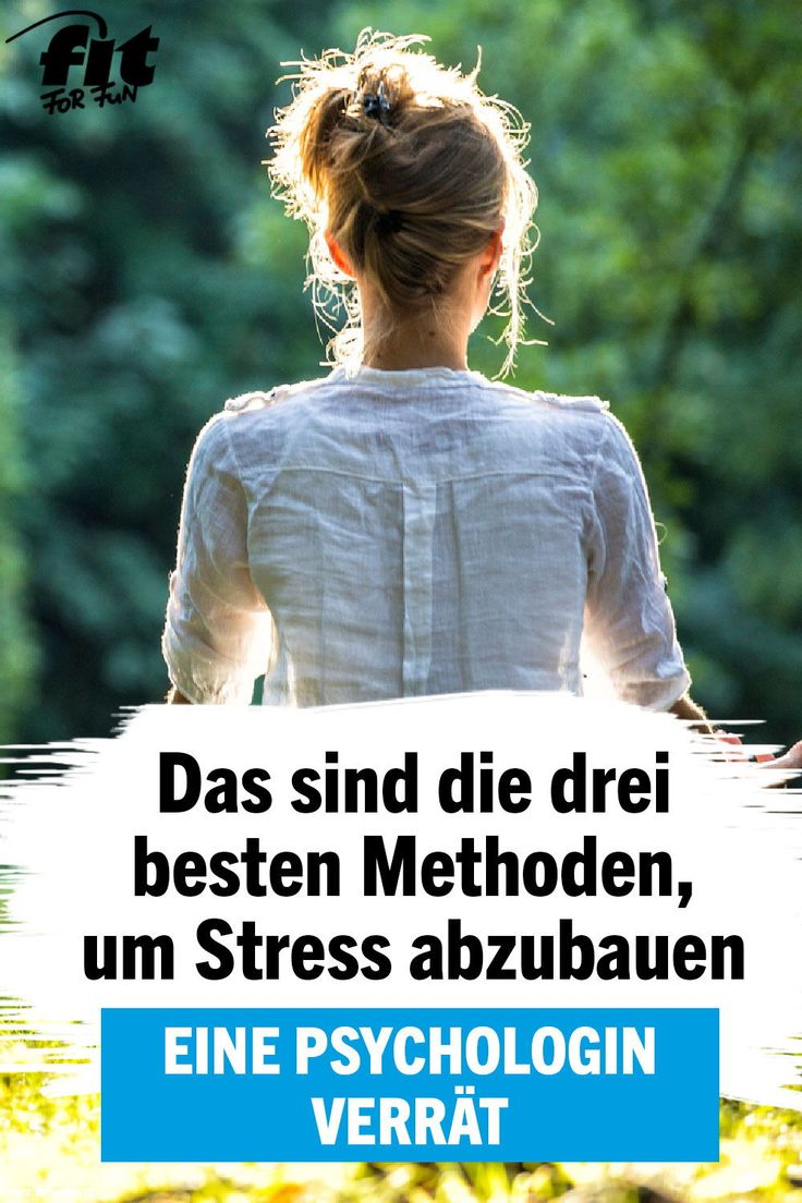 Psychologin verrät: Die besten Methoden, um Stress abzubauen