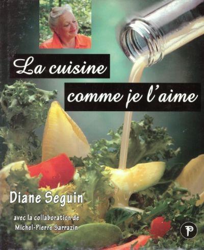 Plus de 300 recettes exceptionnelles, souvent simples, toujours inoubliables ! - Diane Seguin