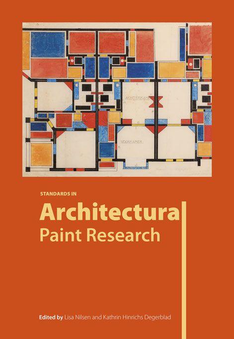 Publicatie over kleuronderzoek | Standards in Architectural Paint Research | Archetype Publications