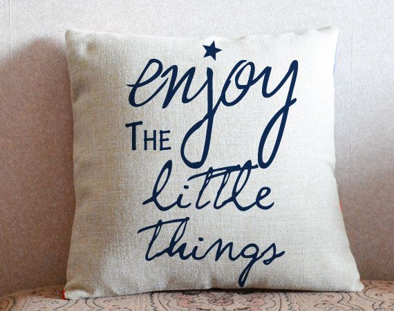 Valentines gift,Custom Quote Pillow Cover,Valentine day for her,decorative throw pillow,wedding gifts for couple,Enjoy the little things3801: