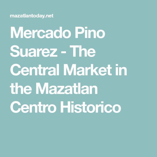 Mercado Pino Suarez - The Central Market in the Mazatlan Centro Historico
