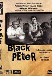 Black Peter (1964) Černý Petr (original title) 1h 25min | Comedy, Drama | 17 April 1964 (Czechoslovakia)    Tvorcovia sa celkom podriadili naturelu protagonistov, dialógy tak vyvolávajú dojem magnetofónového záznamu autentických rozhovorov. Dobromyseľné kázanie pedantského otca vyznieva ako reťaz zúfalo neúčinných fráz, ktoré namiesto dôvery vytvárajú vákuum vzájomného nepochopenia.