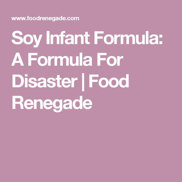 Soy Infant Formula: A Formula For Disaster | Food Renegade