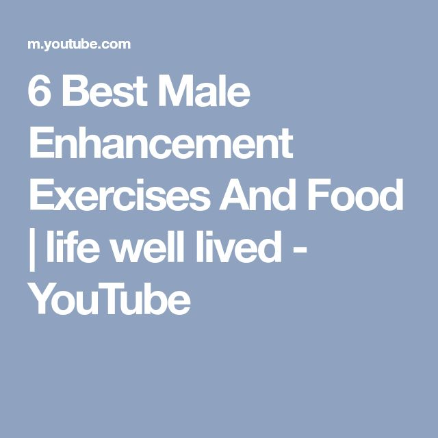6 Best Male Enhancement Exercises And Food | life well lived - YouTube
