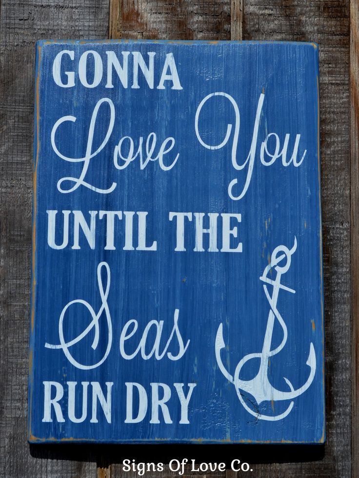 1065 best products images on pinterest beach signs beach gonna love you until the seas run dry nautical beach wedding dcor sign handmade wood sign this is a hand painted wooden plaque junglespirit Choice Image
