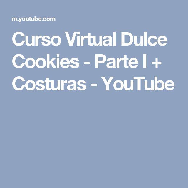 Curso Virtual Dulce Cookies - Parte I + Costuras - YouTube
