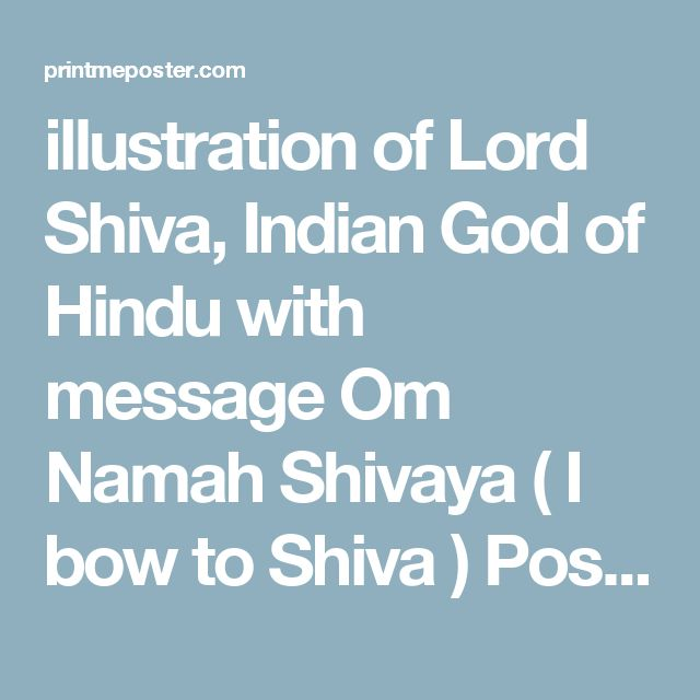 illustration of Lord Shiva, Indian God of Hindu with message Om Namah Shivaya ( I bow to Shiva ) Poster ID:120335027