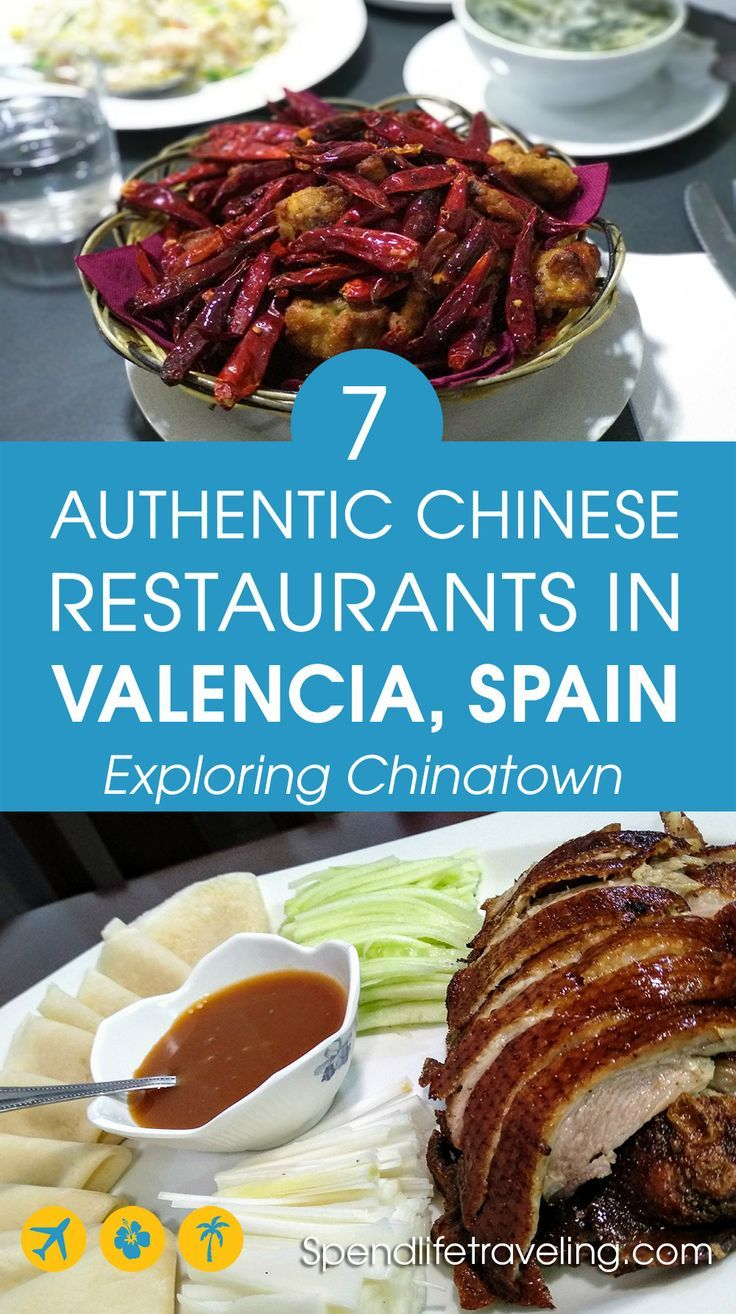 Authentic Chinese Restaurants In Valencia 7 Dishes In 7 Restaurants Authentic Chinese Recipes Travel Food Chinese Restaurant