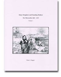 BOOK - King's Daughters and Founding Mothers: The Filles du Roi, 1663-1673. By Peter J. Gagné