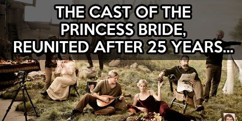 The Princess Bride reunited…I could watch this movie a million times !!!!