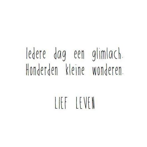 Iedere dag een glimlach Honderden kleine wonderen #lief leven