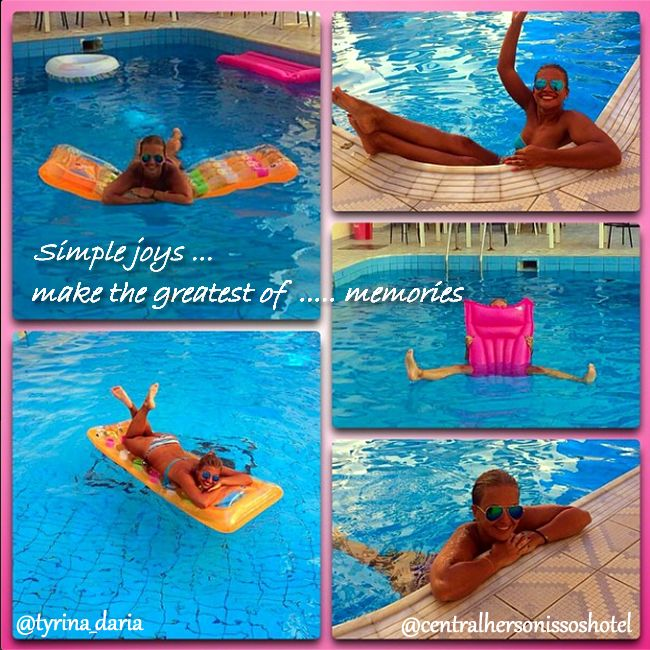 Simple joys make the best of our .. memories! Moments at the pool of Central Hersonissos Hotel