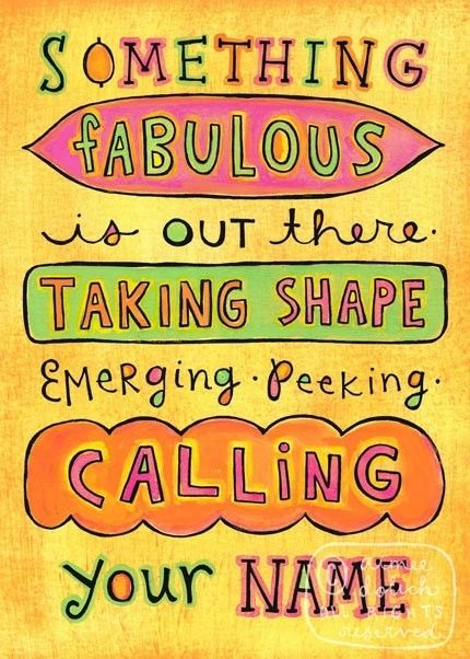 Something-Fabulous-Is-Out-There-Quote-Note