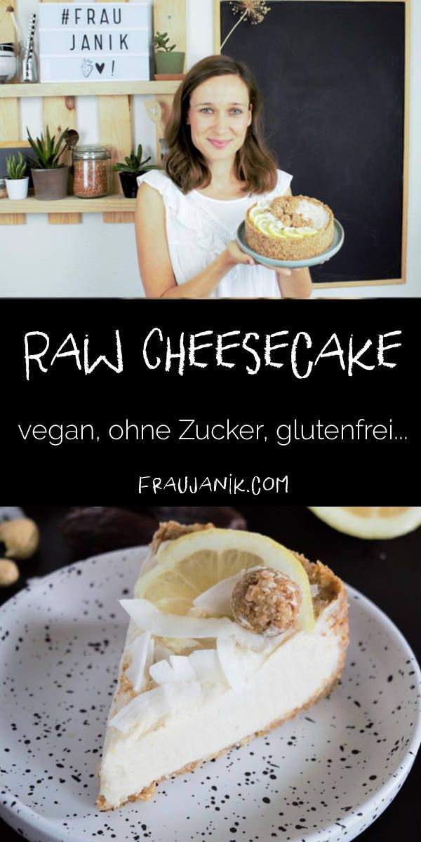 Raw Cheesecake vegan – Frau Janik 💚🍓Rezepte:    GESUND, schnell & einfach! kochen   backen   essen