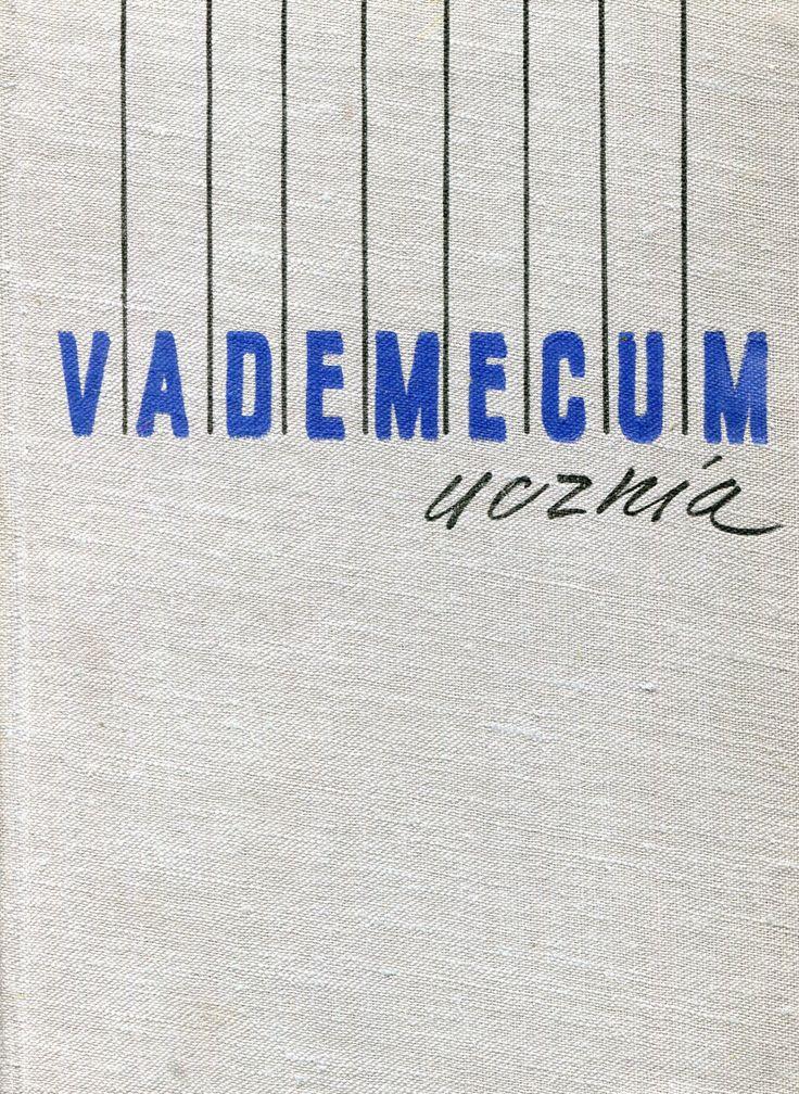 """""""Vademecum ucznia"""" Edited by Henryk Kamionka Cover by Jan Śliwiński Published by Wydawnictwo Iskry 1964"""