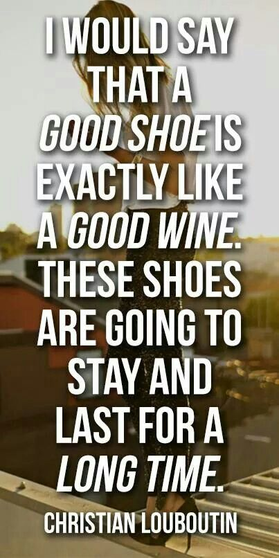 Shoes are like wine