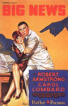 Big News (1929) Stars: Robert Armstrong, Carole Lombard, Louis Payne, George 'Gabby' Hayes, Wade Boteler ~ Director: Gregory La Cava