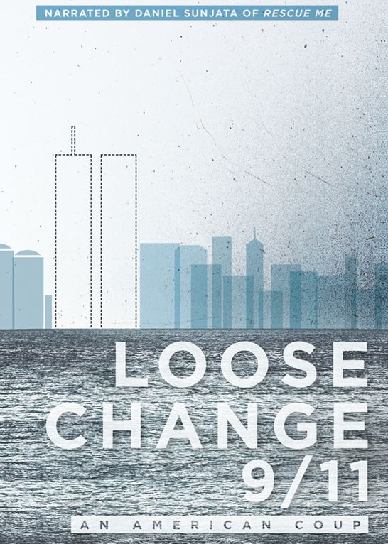 """""""Loose Change 9/11: An American Coup"""" > 2009 > Directed by: Dylan Avery > Documentary / War / History"""