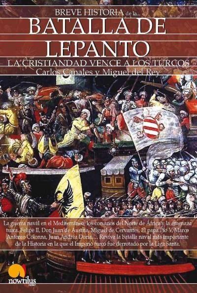 Breve historia de la Batalla de Lepanto / Brief history of the Battle of Lepanto