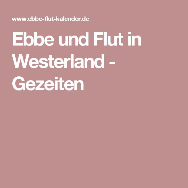 Ebbe und Flut in Westerland - Gezeiten
