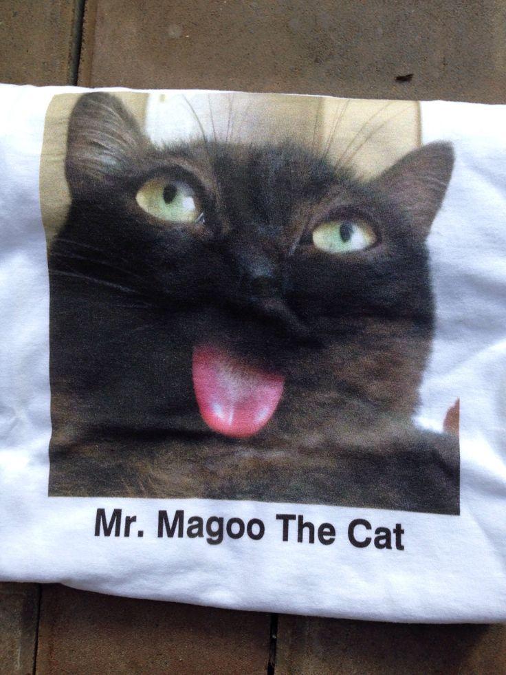 Mr. Magoo the cat shirts! $20