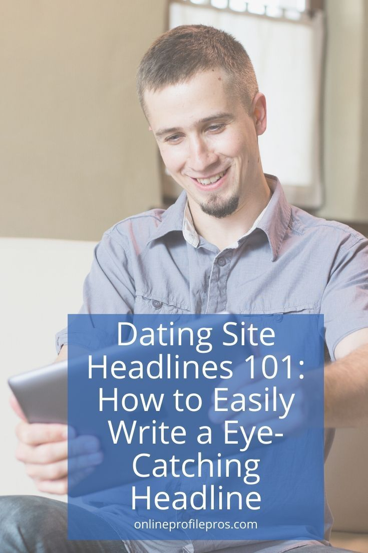 How To Easily Write A Eye Catching Dating Site Headlines Dating Headlines Online Dating Profile Dating Sites