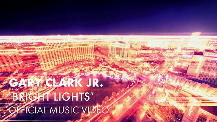 Gary Clark Jr. - Bright Lights [Official Music Video] (+playlist)