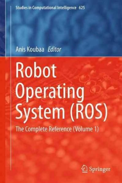 Robot Operating Systems: The Complete Reference