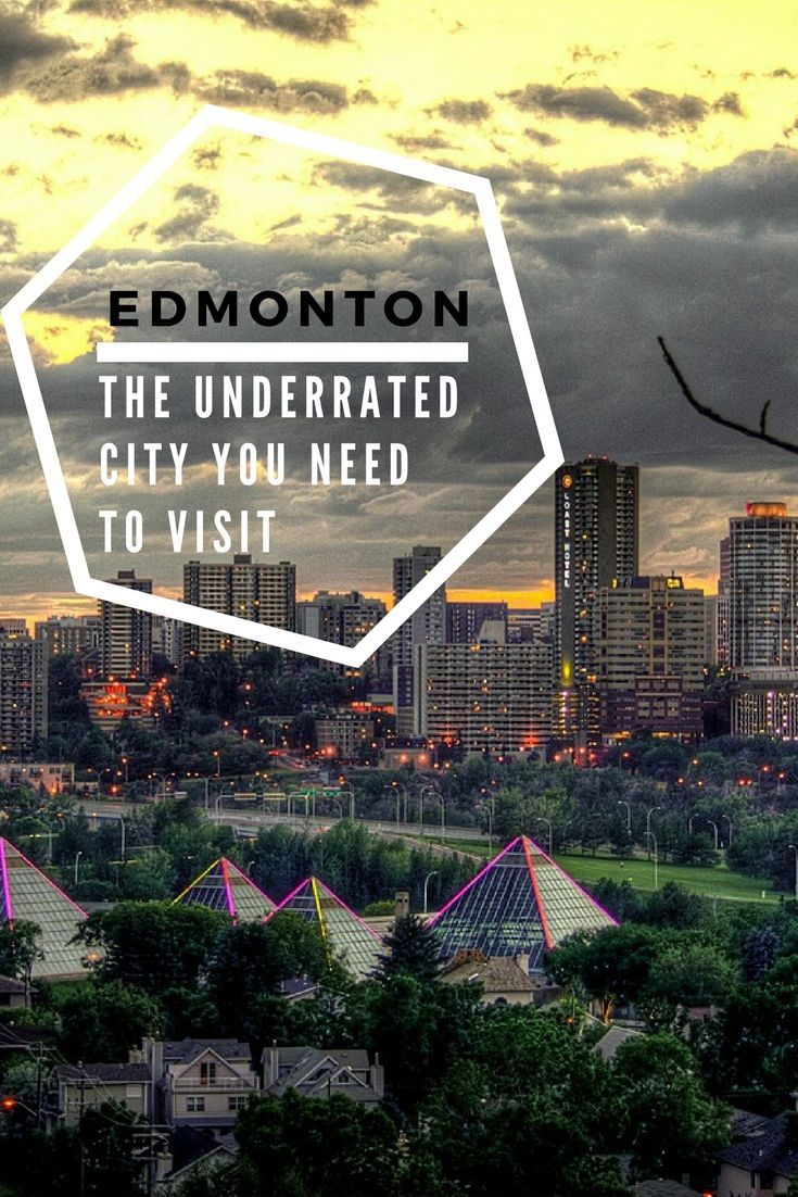 Introducing Edmonton The Underdog Of Alberta Canada Canada Travel Travel Cool Places To Visit