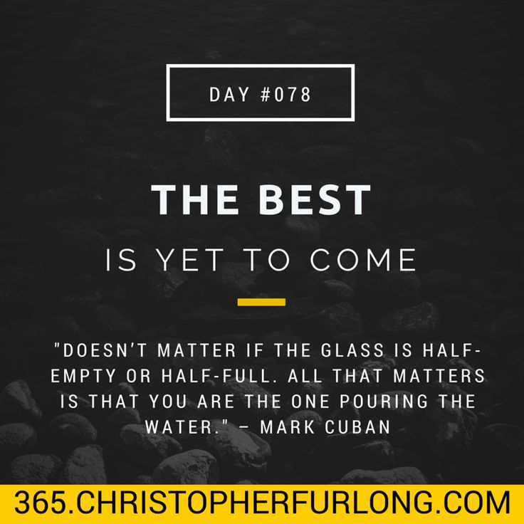 Day #078: The Best Is Yet To Come - P365 - A Year's Journey