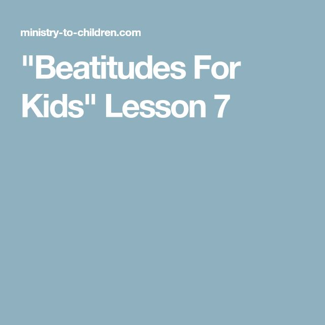 Beatitudes Lessons for Kids (Matthew 5:1-12)