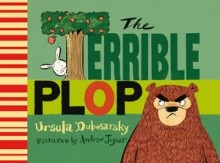 The Terrible Plop by Ursula Dubosarsky and Andrew Joyner