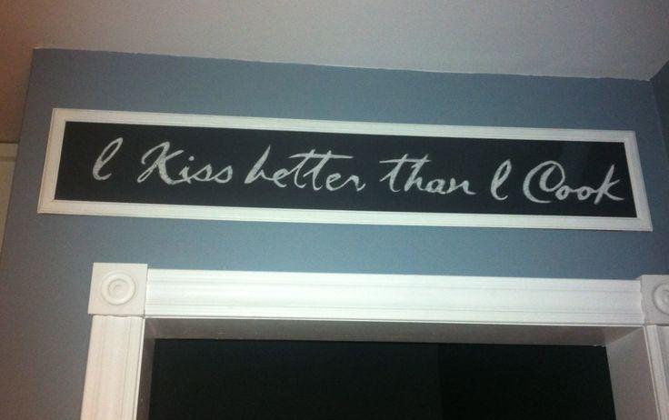 Homemade chalkboard sign for Kitchen :)