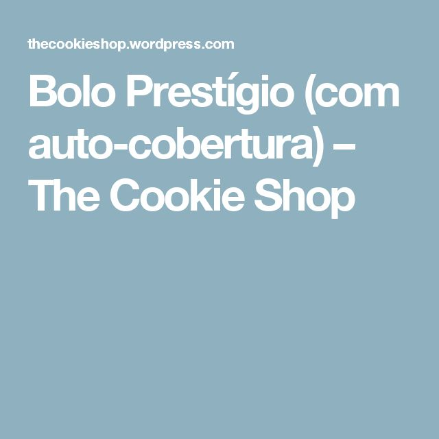 Bolo Prestígio (com auto-cobertura) – The Cookie Shop