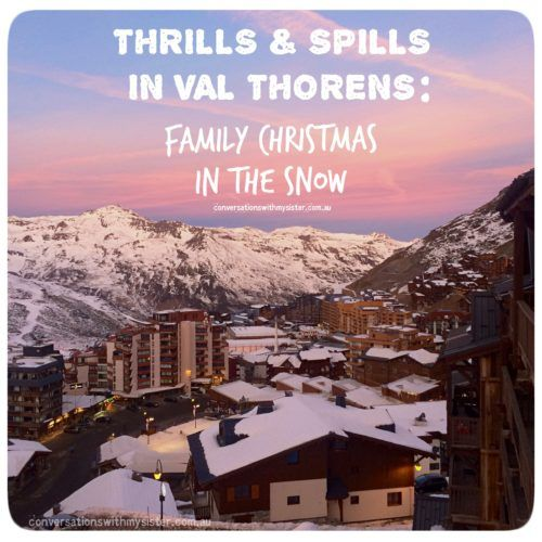 || Thrills & Spills In Val Thorens || Family Christmas in the Snow _conversationswithmysister.com.au