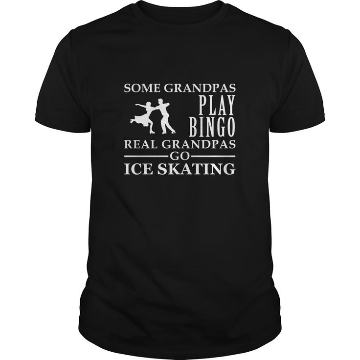 Ice Skater Grandpa  Some grandpas play bingo real grandpas go ice skating Fathers Day - Perfect gift for Ice Skater Grandpa for an occasion like Fathers Day, Birthday present, Christmas gift and etc. If youre looking for the perfect gift then your search is over.  #biker #bikershirts #motorcycle #motorcycleshirts