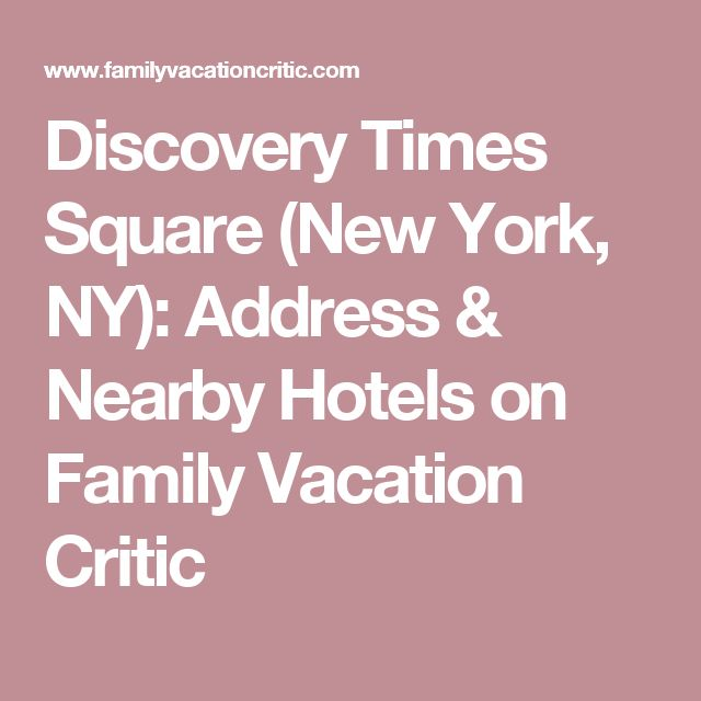 Discovery Times Square (New York, NY): Address & Nearby Hotels on Family Vacation Critic