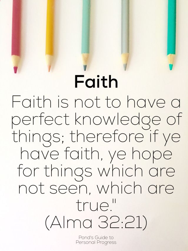 LOVE!!!: faith scripture (Alma 32:21) #ponderize #memorizedscripture
