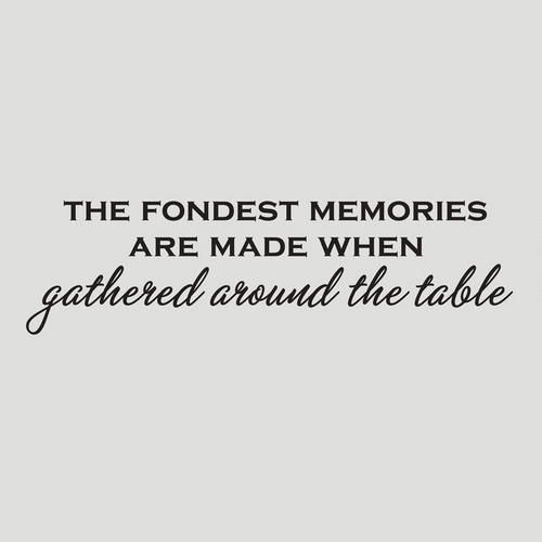 One of my favorite discoveries at WorldMarket.com: Fondest Memories Made Around a Table Vinyl Wall Decal